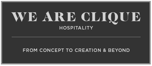 We are Clique Hospitality - From Concept to Creation & Beyond